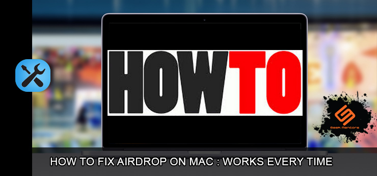 How To Fix Airdrop on Mac : Works Every time