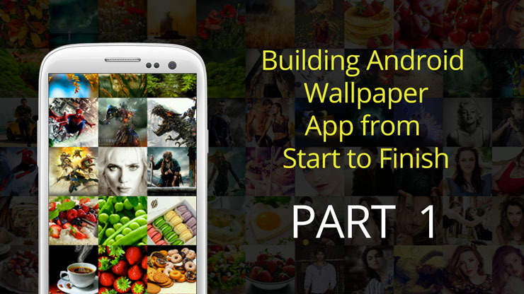 Part1 – Android Free Wallpaper App
